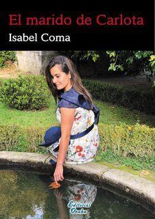 Isabel Coma presenta su primera novela: ´El marido de Carlota´ - 1, Foto 1