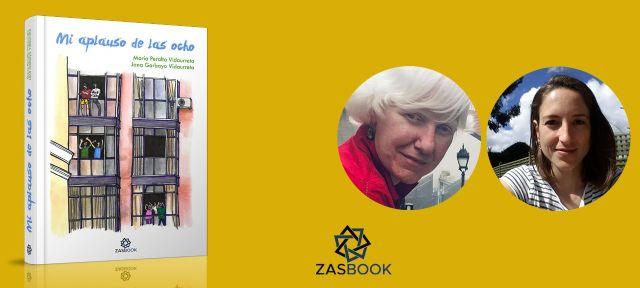 Zasbook lanza la campaña de crowdfunding del libro Mi aplauso de las ocho de María Peralta y Jana Garbayo - 1, Foto 1