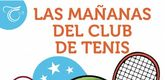 'Las mañanas del Club de Tenis'