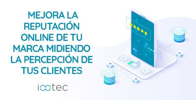 Iootec: Mejorar la reputación online de una marca midiendo la percepción de los clientes - 1, Foto 1