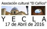 """La Asociación Cultural """"EL CAÑICO"""" organiza un viaje cultural el próximo día 17 de Abril para visitar Yecla"""
