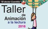 Ya está abierto el plazo de inscripción para el Taller de Animación a la Lectura Doctor Cuentitis del 19 de diciembre