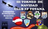 El III torneo de Navidad Club EF Totana tendrá lugar el lunes 26 de diciembre