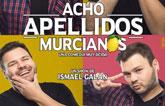 El espectáculo 'Acho apellidos murcianos' llega al teatro del Centro Sociocultural 'La Cárcel' este sábado, 29 de abril