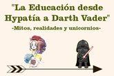 Algarrobo Kolectiv organiza la charla-coloquio La Educación desde Hypatía hasta Darth Vader - Mitos, realidades y unicornios
