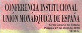 Totana acoge hoy la Conferencia Institucional de la Unión Monárquica de España