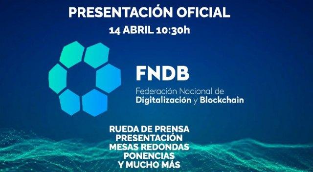 Este miércoles se presenta en Murcia la Federación Nacional de Digitalización y Blockchain - 1, Foto 1