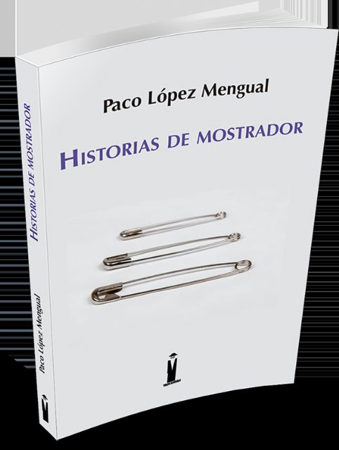 Editorial Tirano Banderas publica Historias de mostrador de Paco López Mengual - 2, Foto 2