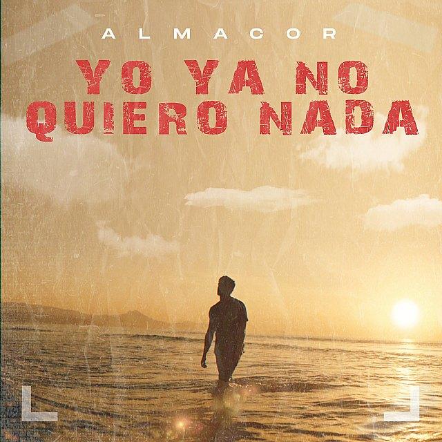 Almacor, el joven artista urbano revelación, estrena su nueva canción para este verano titulada Yo ya no quiero nada - 1, Foto 1