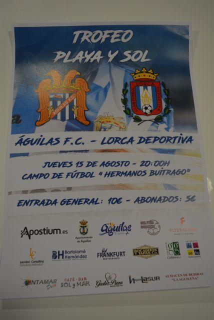 El Águilas F.C. y el Lorca Deportiva vuelven a disputarse el tradicional Sol y Playa - 3, Foto 3