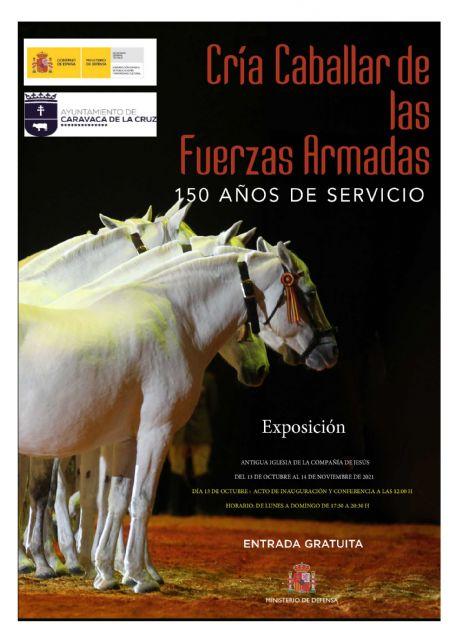 Una exposición ilustra en Caravaca la labor histórica de las Fuerzas Armadas Españolas con la cría y doma de caballos - 4, Foto 4