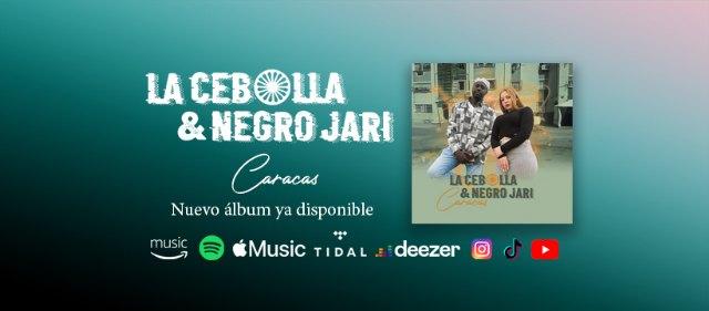 La Cebolla & Negro Jari Caracas. Nuevo álbum ya disponible - 1, Foto 1