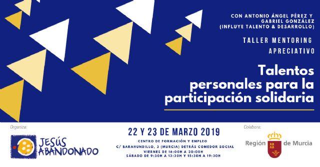 Fundación Jesús Abandonado Murcia organiza el curso formativo Talentos personales para la participación solidaria - 2, Foto 2