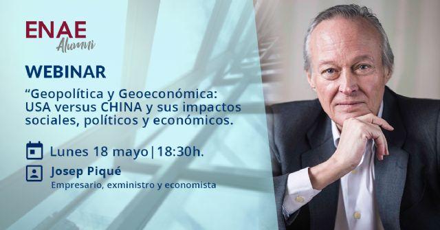 WEBINAR DE ENAE Alumni con Josep Piqué ¿Hacia dónde va el mundo? EEUU vs China. - 2, Foto 2