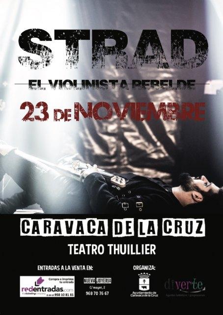 STRAD, el Violinista Rebelde llega el 23 de noviembre a Caravaca de la Cruz - 1, Foto 1