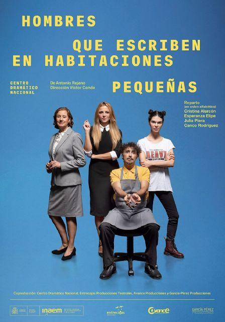 El Teatro Villa de Molina acoge la representación de la comedia HOMBRES QUE ESCRIBEN EN HABITACIONES PEQUEÑAS el jueves 18 de marzo - 1, Foto 1
