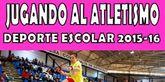 Este sábado tendrá lugar la Fase Local de 'Jugando al Atletismo' de Deporte Escolar