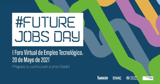 ENAE, UMU y UPCT organizan este jueves el I Foro Virtual de Empleo Tecnológico - 1, Foto 1