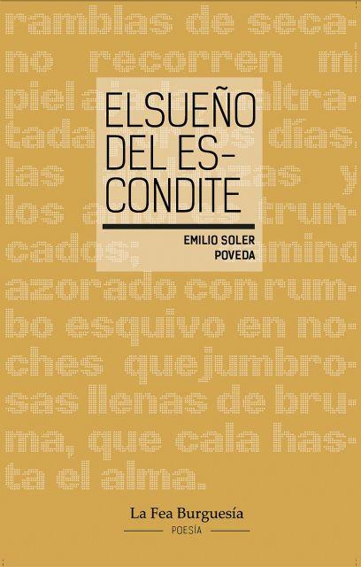 La Fea Burguesía Ediciones presenta el poemario El sueño del escondite de Emilio Soler - 3, Foto 3