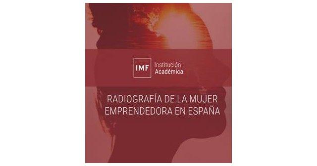 IMF Institución Académica radiografía a la mujer emprendedora del siglo XXI - 1, Foto 1