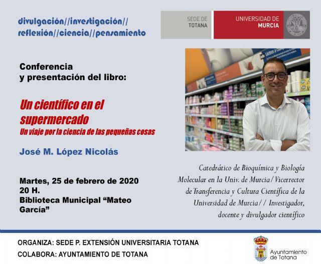 The UMU Permanent Extension Headquarters in Totana organizes the conference-colloquium of Professor José Manuel López Nicolás, Foto 1