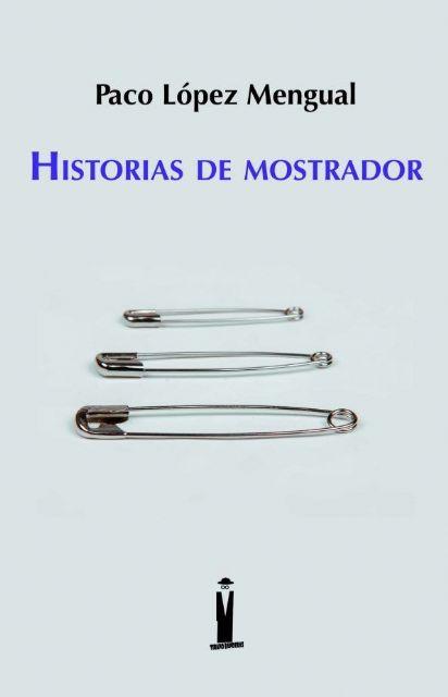 Paco López Mengual presenta su nuevo libro, Historias de mostrador, en Molina de Segura el viernes 21 de mayo - 1, Foto 1