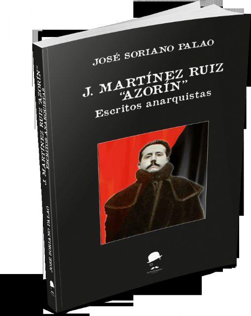 La Fea Burguesía Ediciones presenta J. Martínez Ruiz Azorín Escritos anarquistas, de José Soriano Palao - 3, Foto 3