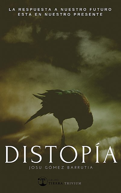 Distopía, un ensayo en tiempos de crisis que busca dar respuestas a los retos y desafíos de la sociedad - 1, Foto 1