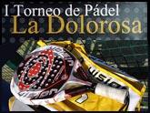 El I Torneo de Pádel La Dolorosa tendrá lugar del 8 al 13 de septiembre
