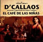 La obra musical El café de las niñas del grupo D´Callaos se celebrará este viernes 11 de junio