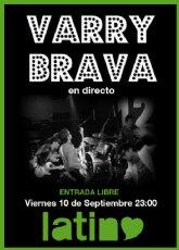 Varry Brava en directo. Este viernes en Latino