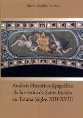 Presentación del libro Análisis histórico-epigráfico de la ermita de Santa Eulalia en Totana (siglos XIII-XVII)