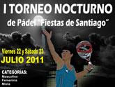 El I torneo nocturno de padel Fiestas de Santiago 2011 comenzará en la noche del viernes 22 de julio