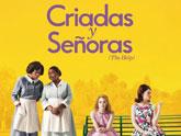 El próximo 8 de enero se proyecta en el Cine Velasco la película Criadas y Señoras