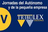 Las V Jornadas del Aut�nomo y de la Pequeña Empresa - Tribulex tendr�n lugar el pr�ximo martes 27 noviembre en Alhama de Murcia