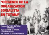 El Partido Socialista de Totana organiza una conferencia sobre Los orígenes de la organización socialista en Totana
