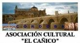 """La Asociación Cultural """"El Cañico"""" organiza un viaje a Córdoba para el puente de la región"""
