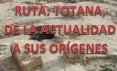 Descubre el origen de la ciudad de Totana de la mano de la Asociación Kalathos con la ruta Totana, de la actualidad a sus orígenes