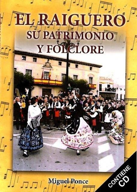 La presentación del libro El Raiguero. Su patrimonio y folclore, de Miguel Ponce tendrá lugar el viernes, Foto 3