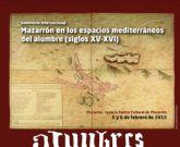Un seminario internacional analizará la importancia de las Minas de Alumbre en el siglo XVI