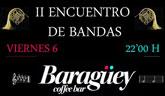 Baragüey Coffebar organiza el próximo viernes el II Encuentro de Bandas