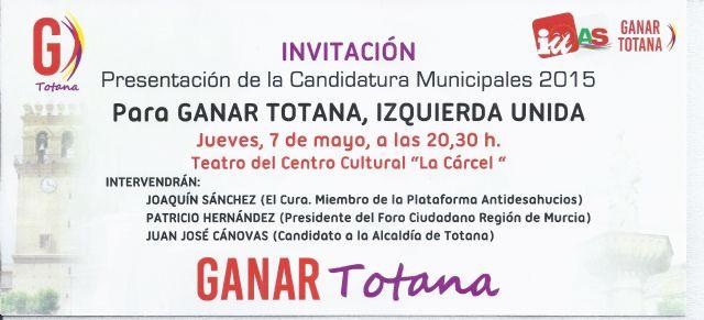 El acto de presentación de la Candidatura GANAR TOTANA, IZQUIERDA UNIDA tendrá lugar el próximo Jueves 7 de mayo, Foto 1