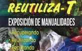 Exposición de manualidades Reutiliza-T sobre elementos reutilizados y reciclados