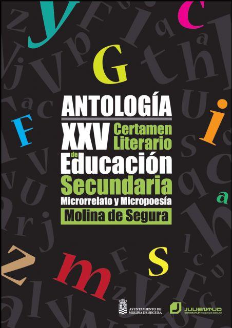 El libro Antología XXV Certamen Literario de Educación Secundaria. Microrrelato y Micropoesía será presentado el miércoles 22 de marzo en Molina de Segura - 1, Foto 1