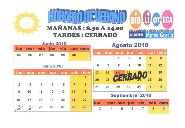 "The schedule of the ""Mateo Garcia"" Library will be from 8:30 a.m. to 2:00 p.m. from June 25 to September 7"