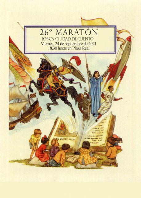 Este viernes tendrá lugar en Plaza Real a partir de las 18:30 horas el 26° Maratón 'Lorca, ciudad de Cuento' organizado por la Red municipal de Bibliotecas con motivo de la Feria 2021 - 1, Foto 1