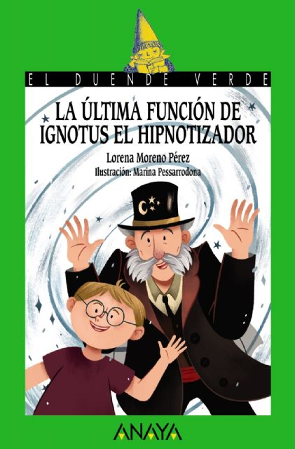 Lorena Moreno presenta el libro para niños La última función de Ignotus el Hipnotizador el martes 24 de abril en la Primavera del Libro de Molina de Segura - 2, Foto 2