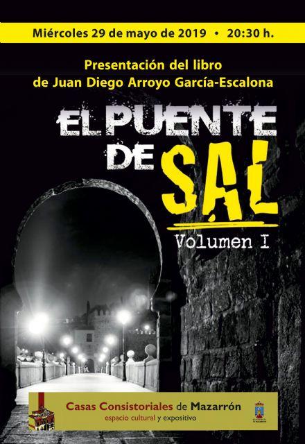 Juan Diego Arroyo presentará el 29 de mayo en Casas Consistoriales El puente de sal - 1, Foto 1