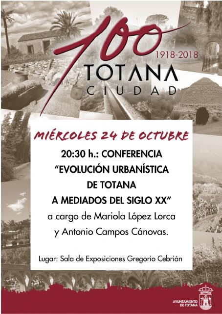 "Tomorrow is the conference ""Urban development of Totana in the mid-twentieth century"""