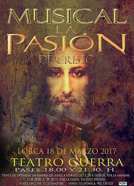 El Teatro Guerra de Lorca acogerá el sábado 18 de marzo la representación del musical La Pasión de Cristo, Foto 2